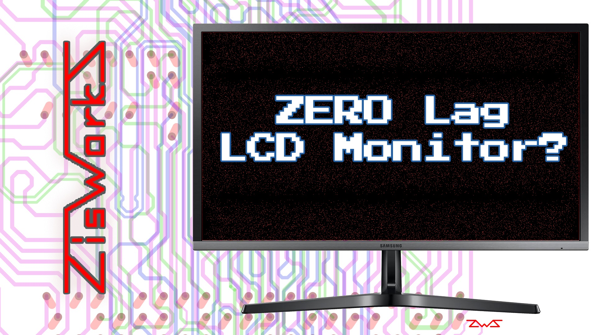 Zisworks Zero Lag LCD Demo'd